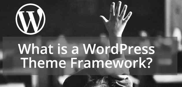 what-is-a-wordpress-theme-framework